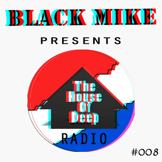 THE HOUSE OF DEEP #008 By BLACK MIKE