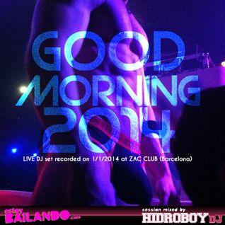 Estoy Bailando LIVE! - Good Morning 2014 by Hidroboy DJ