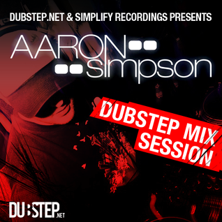 Aaron Simpson (Simplify Recordings) - Dubstep.NET Exclusive Mix