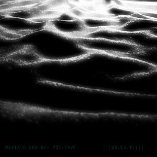    Mixtape   #02    3.14.15 [BY:VOC:TAVE]