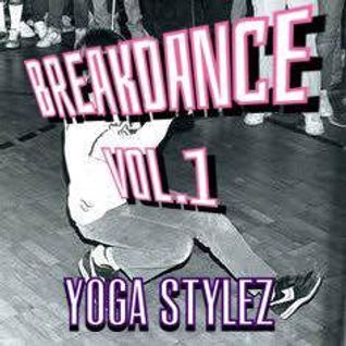 YOGA STYLEZ - BREAKDANCE Vol.1