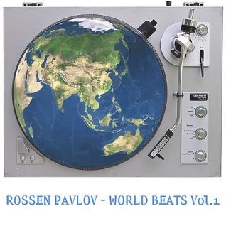 Rossen Pavlov - World Beats Vol.1