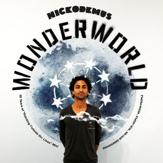 "Nickodemus ""WONDERWORLD"" 10 year retrospective mix"