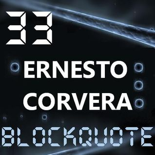 Blockquote - No. 33 - Ernesto Corvera pres. Techno Sessions 001 (18-03-2012)