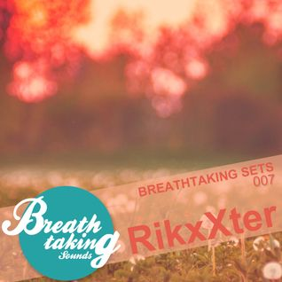 Breathtaking Sets 007 Mixed By RikxXter