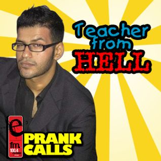 Teacher from Hell - E FM Prank Call