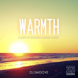 Warmth ~ A mix of soulful house music..
