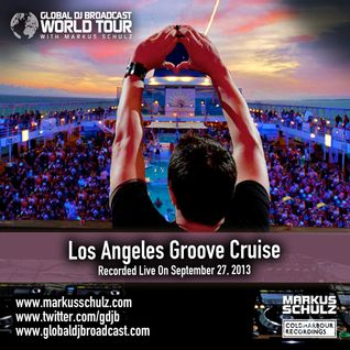 Global DJ Broadcast Oct 10 2013 - World Tour Groove Cruise Los Angeles