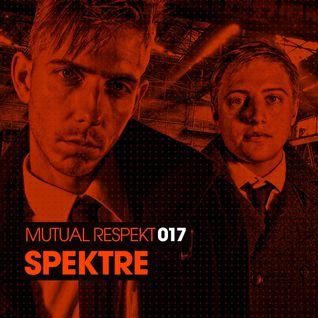 Mutual Respekt 017 with Spektre
