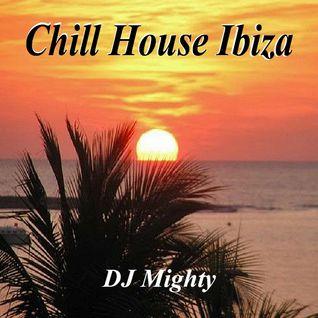 DJ Mighty - Chill House Ibiza