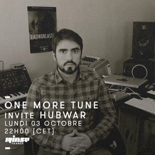 One More Tune #53 - Hubwar Guest Mix - RINSE FR - (03.10.16)