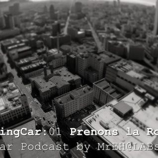 MrEH.FlyingCar.01 - Prenons la Route [FlyingCar Podcast by MrEH@LABstaract]