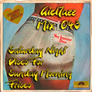 GJ43 - Saturday-Night-Disco-For-Sunday-Morning-Frisco - Broadcast 29-03-14 (GielJazz - Radio6.nl)