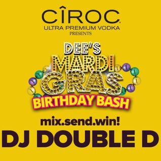 CIROC PRESENTS: DEE'S MARDI GRAS BIRTHDAY BASH - FEB. 27 @ TANTRA | DJ SEARCH WINNER: DOUBLE D MIX