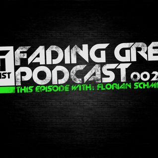 Fading Grey Podcast 002 - Florian Schmidt