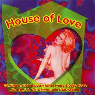 House Of Love - mixed by Mr. Koolaide & Steve Loria 1994
