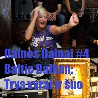 Dainos Dainai #4 Baltic Balkan: Trys vyrai ir šuo