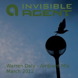 Warren Daly - Ambient - AgentCast - March 2012