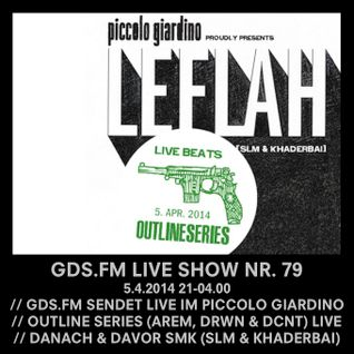 GDS.FM SHOW Nr. 79 LE FLAH LIVE MIT SLM & KHADERBAI (SMK) TEIL 1/2