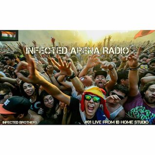 Infected Brothers- Infected Arena Radio(# 01 Live From IB Home Studio)