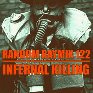 Random raymix 122 - infernal killing
