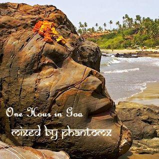 Phant Om X - Goa Trance Mix [One Hour in Goa] 04.05.14