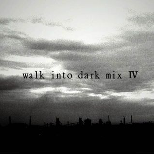 walk into dark mix Ⅳ