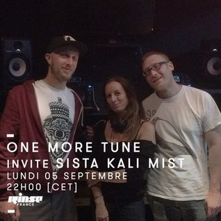 One More Tune #50 - Sista Kali Mist Guest Mix - RINSE FR - (05.09.16)