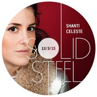 Solid Steel Radio Show 13/3/2015 Part 3 + 4 - Shanti Celeste