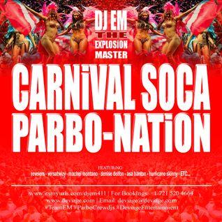 CARNiVAL SOCA PARBO-NATiON MiX BY DJ EM