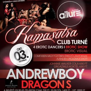 Club Allure Live - 2015.10.03. - Kamasutra Party - Andrewboy, Dragon S