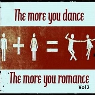 The More you Dance The more you Romance Vol.2