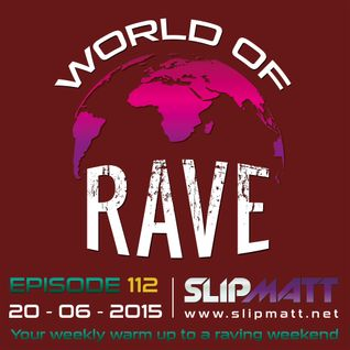 Slipmatt - World Of Rave #112