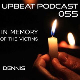 UpBeat 055 (In Memory of the Victims) Mixed by Dennis