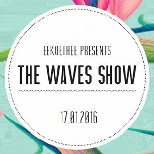 The Waves Show #1 - 17/01/2016