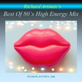 Best Of 80's High Energy Mix CD1 (Mixed by Richard Artimix)