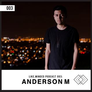 Like.Minded Podcast 003: Anderson M