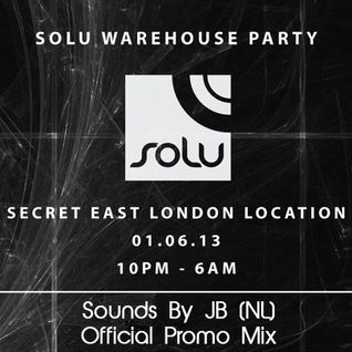 PROMO: 1-6-2013 - SOLU Warehouse Party - Sounds By JB Live in London