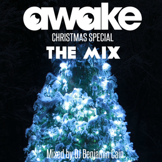 "AWAKE Christmas Special ""The Mix"" by DJ Benjamin Cain"