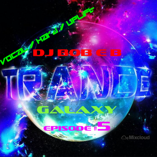 djbobeb - Trance Galaxy Ep.5 - April 2016 (23-04-16)