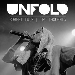 Tru Thoughts presents Unfold 29.07.16 with Rakim, Werkha, Nao, Kaytranada