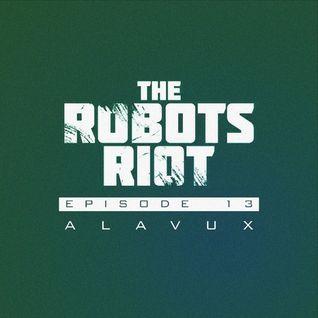 The Robots Riot. Episode 13: Alavux