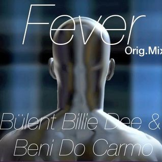 Fever-original mix-bülent billie dee feat Beni do carmo-demo