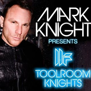 Mark Knight & Sharam Jey - Toolroom Knights (21-11-2011)
