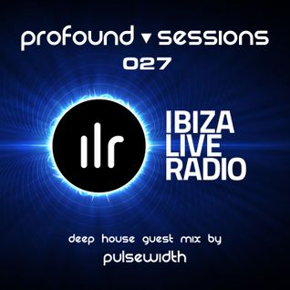 Profound Sessions 027 - guest mix for ibizaliveradio.com 21.10.2015