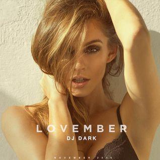 Dj Dark - Lovember (November 2016) | FREE DOWNLOAD + Tracklist in description