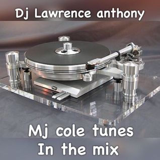 dj lawrence anthony mj cole tunes in the mix 221