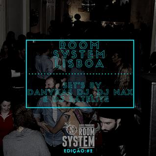 Room System Lisboa - Casa Independente (Set By: Danykas Dj, Dj Nax e Dj Satelite)