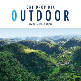 "2015 Reggae One Drop  ""Out Door Mix""  - Nari in Kingston"