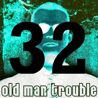 20150530 Old Man Trouble Skywalker FM Podcast #32